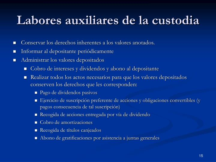 Labores auxiliares de la custodia