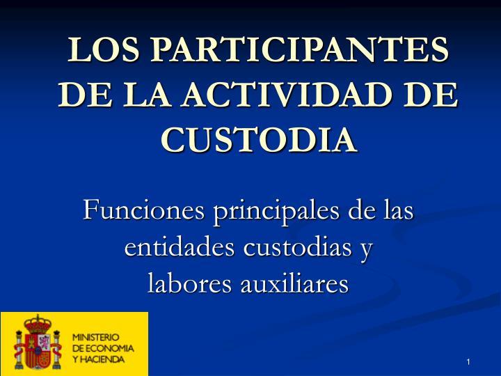 LOS PARTICIPANTES DE LA ACTIVIDAD DE CUSTODIA