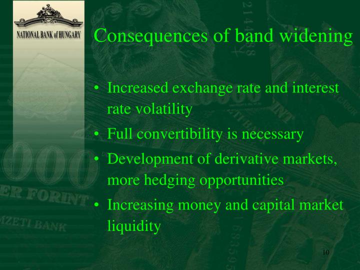 Consequences of band widening