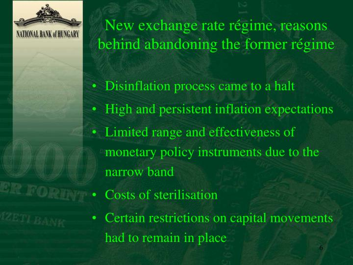 New exchange rate régime, reasons behind abandoning the former régime