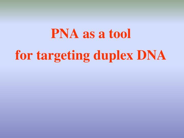 PNA as a tool