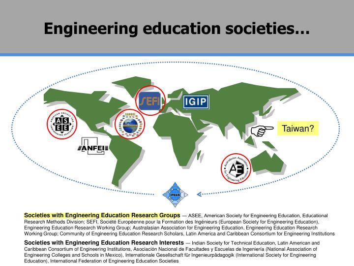 Engineering education societies…