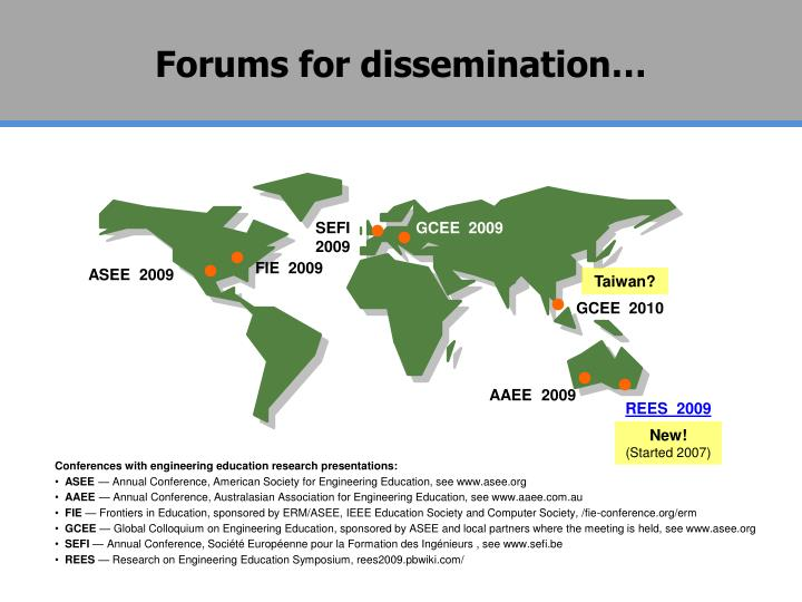 Forums for dissemination…