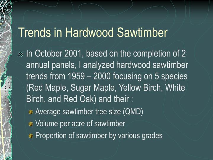 Trends in Hardwood Sawtimber