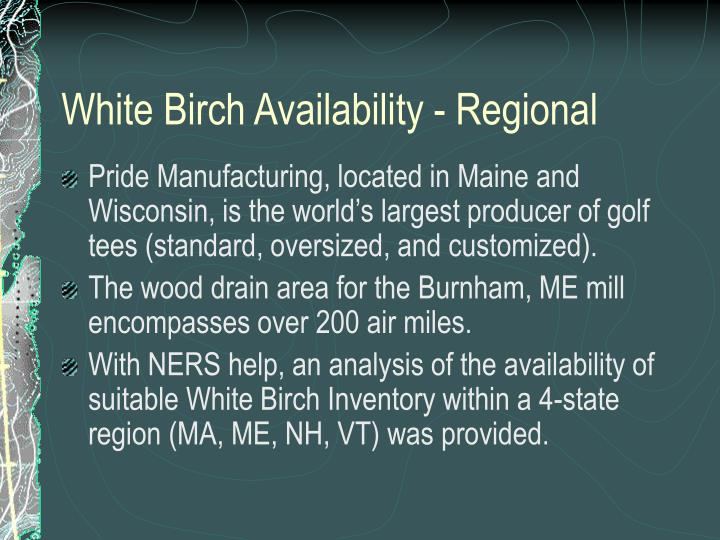 White Birch Availability - Regional