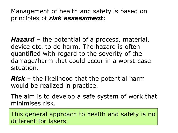Management of health and safety is based on principles of