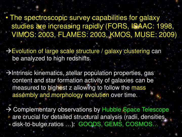 The spectroscopic survey capabilities for galaxy