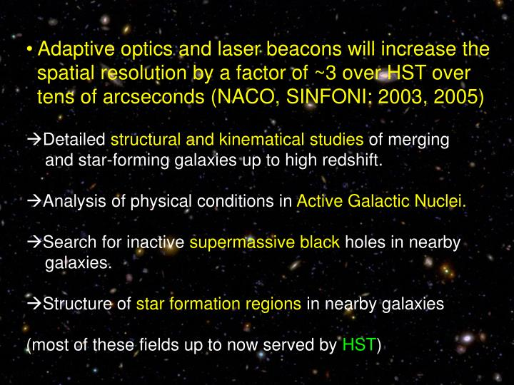 Adaptive optics and laser beacons will increase the