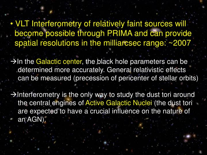 VLT Interferometry of relatively faint sources will