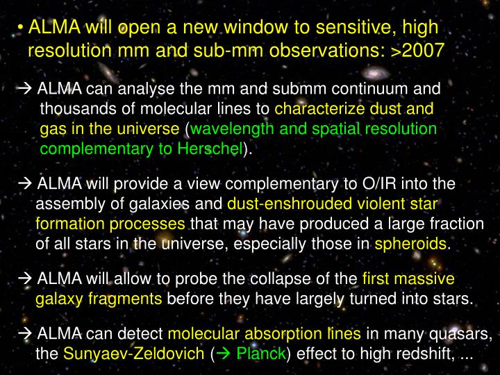 ALMA will open a new window to sensitive, high