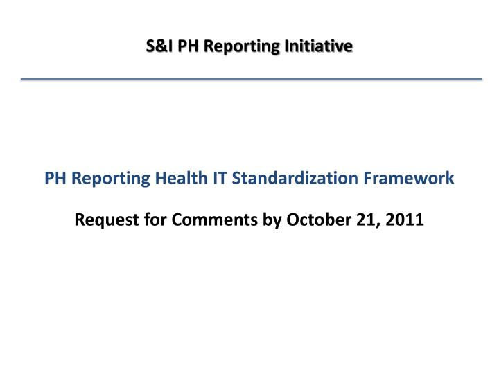 S&I PH Reporting Initiative