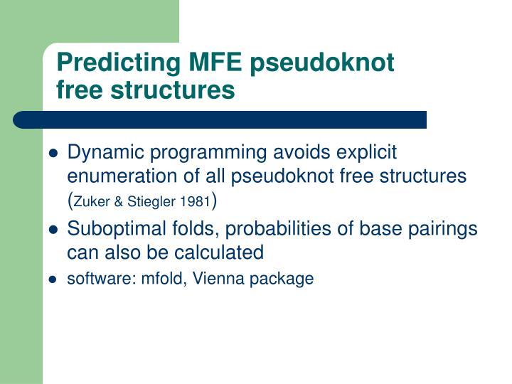 Predicting MFE pseudoknot free structures