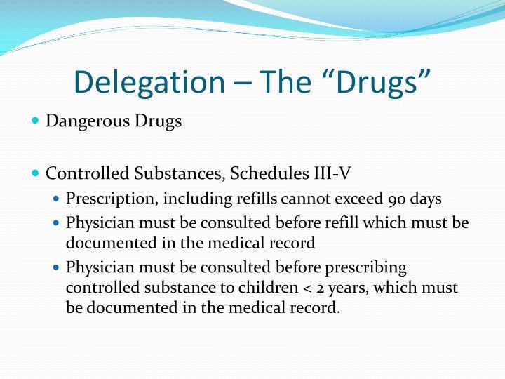 """Delegation – The """"Drugs"""""""