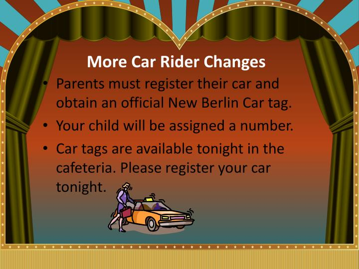 More Car Rider Changes