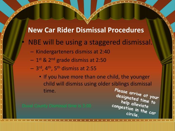 New Car Rider Dismissal Procedures
