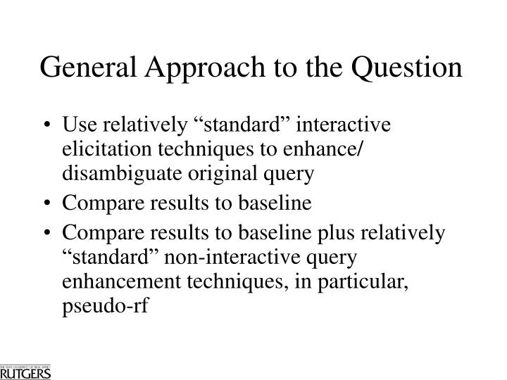 General Approach to the Question