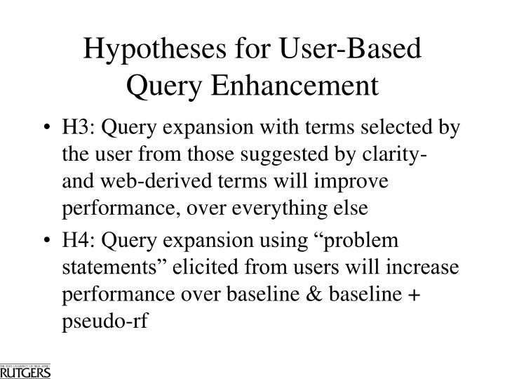 Hypotheses for User-Based Query Enhancement