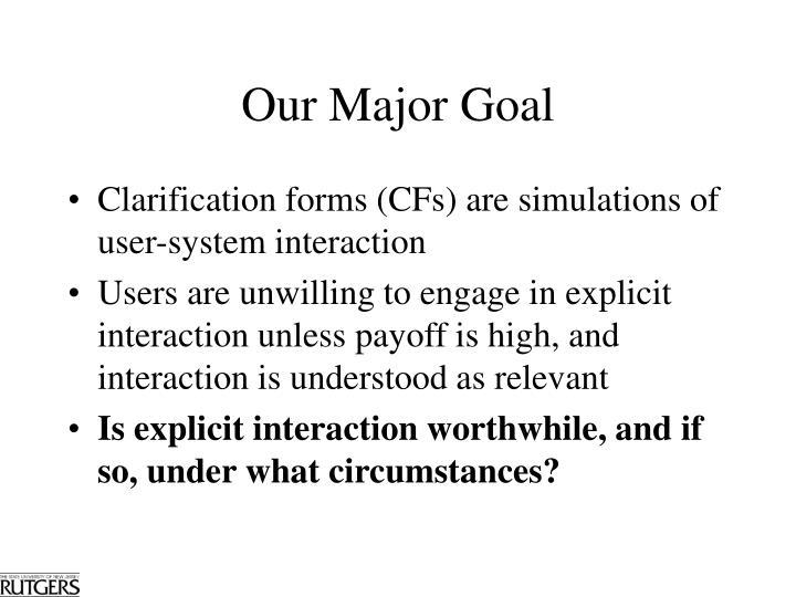 Our Major Goal