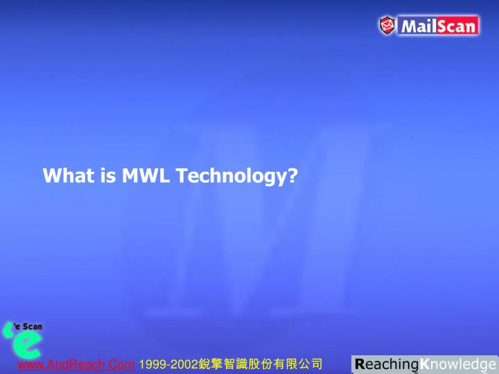 What is MWL Technology?