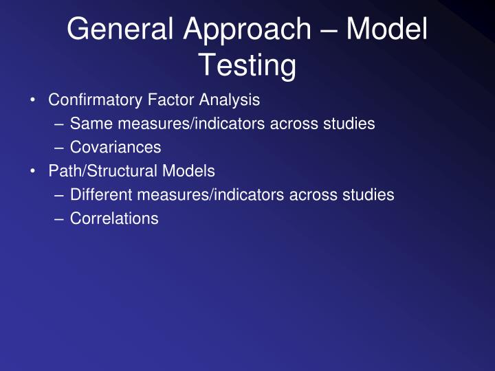 General Approach – Model Testing