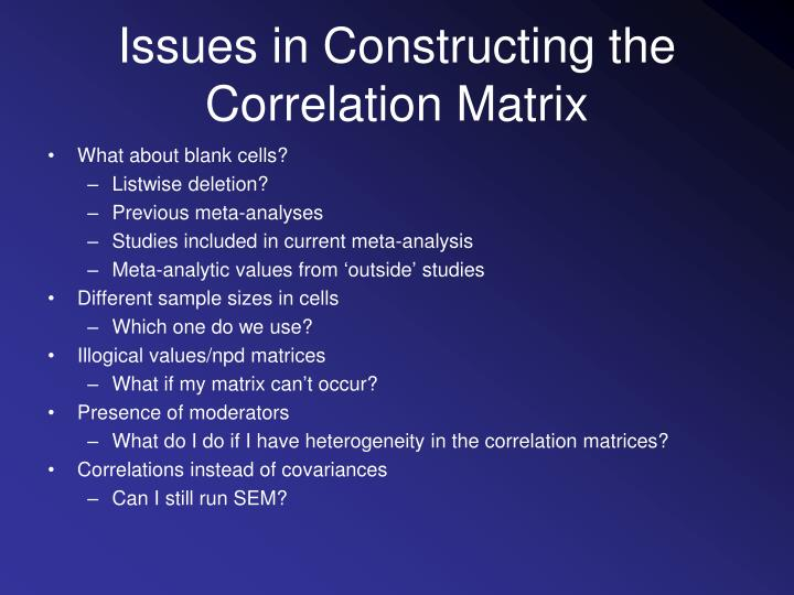 Issues in Constructing the Correlation Matrix
