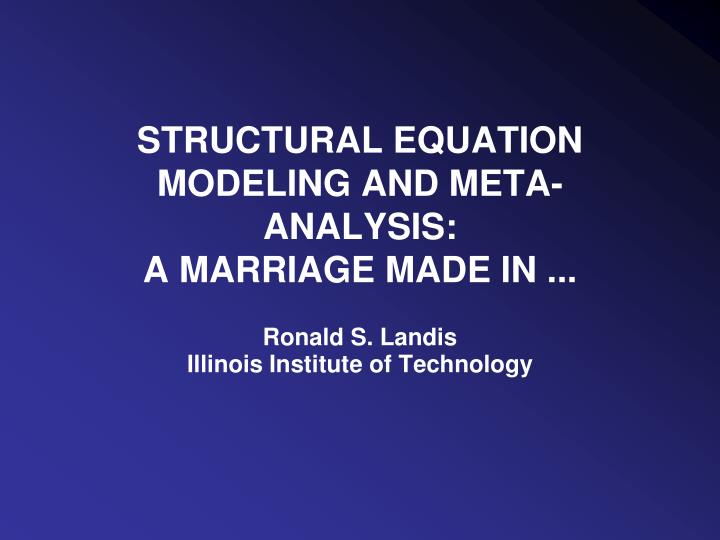 STRUCTURAL EQUATION MODELING AND META-ANALYSIS: