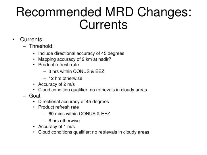 Recommended MRD Changes: Currents