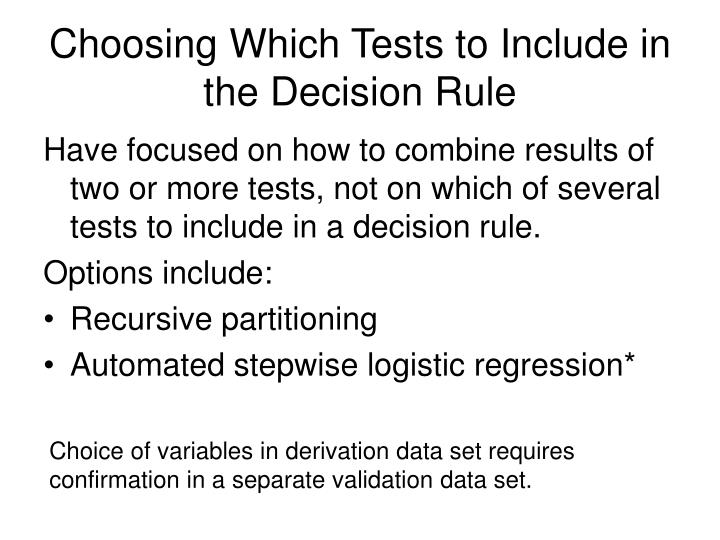 Choosing Which Tests to Include in the Decision Rule