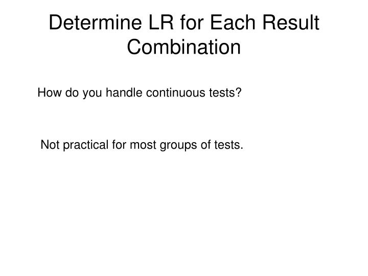 Determine LR for Each Result Combination