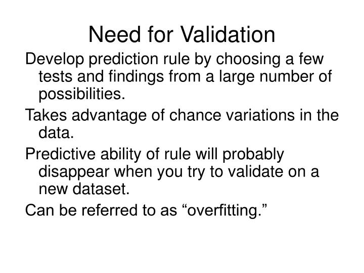 Need for Validation