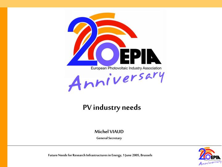 Pv industry needs