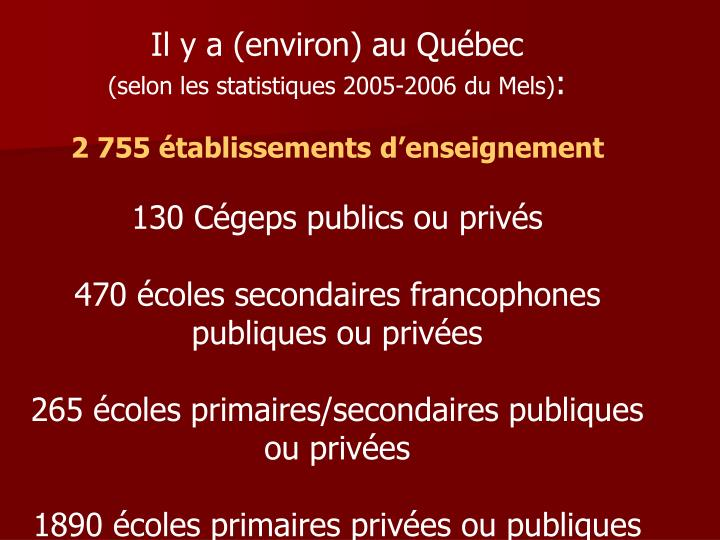 Il y a (environ) au Québec