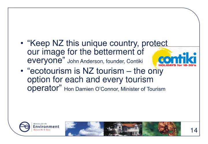 """Keep NZ this unique country, protect our image for the betterment of everyone"""