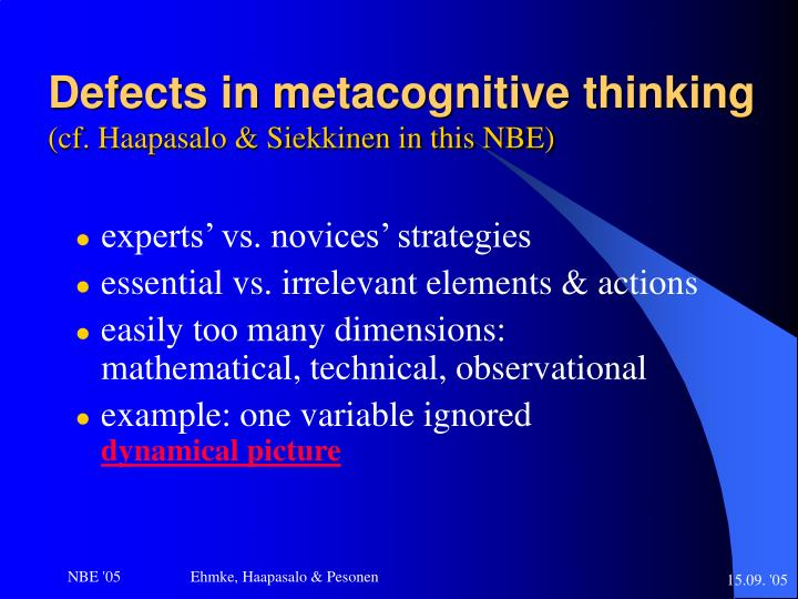 Defects in metacognitive thinking