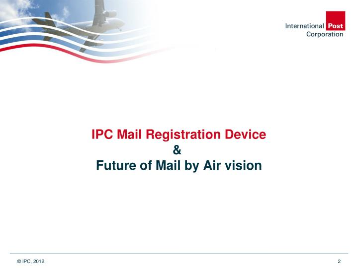 Ipc mail registration device future of mail by air vision
