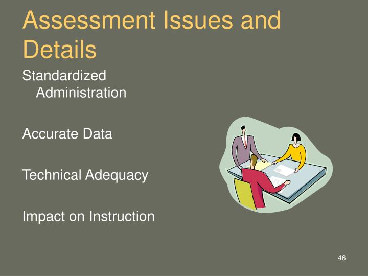 Assessment Issues and Details
