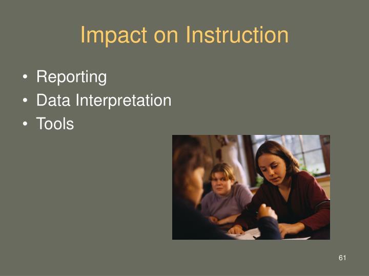 Impact on Instruction