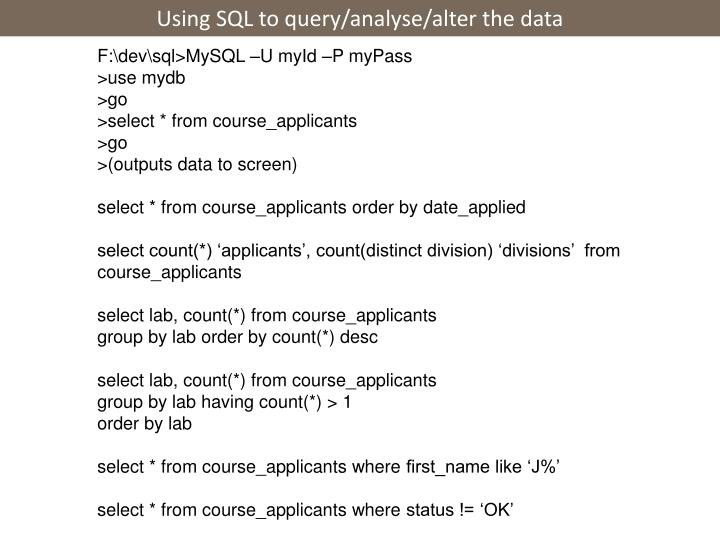 Using SQL to query/analyse/alter the data