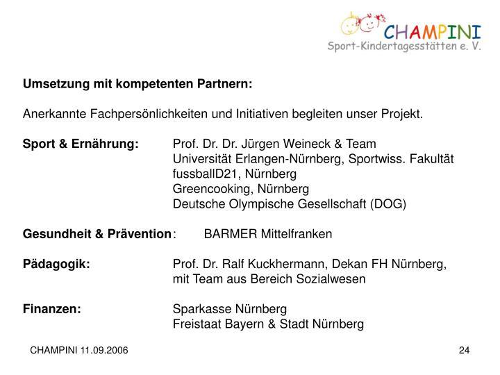 Umsetzung mit kompetenten Partnern: