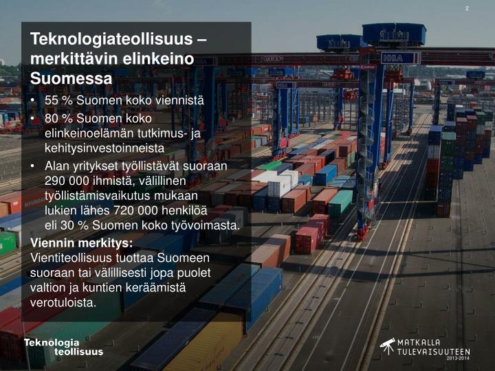 Teknologiateollisuus – merkittävin elinkeino Suomessa