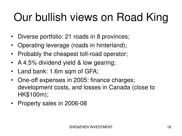 Our bullish views on Road King