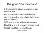 our good raw materials