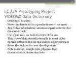 lc a v prototyping project videomd data dictionary