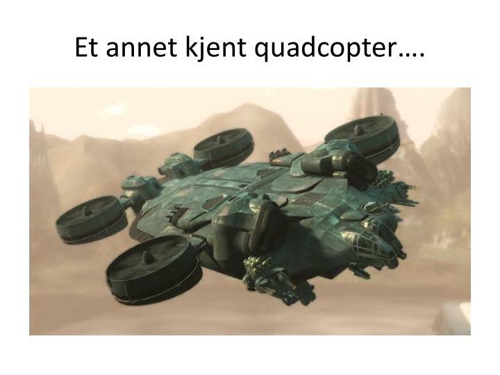 Et annet kjent quadcopter….