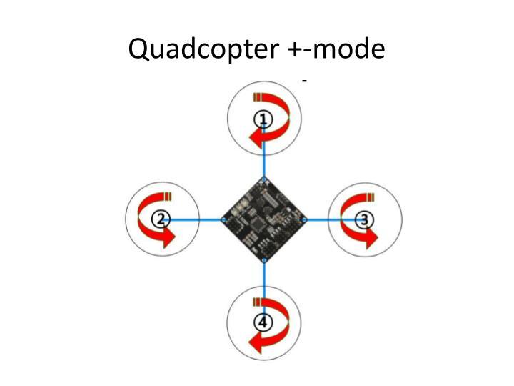 Quadcopter +-mode