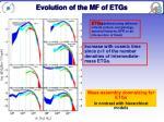evolution of the mf of etgs