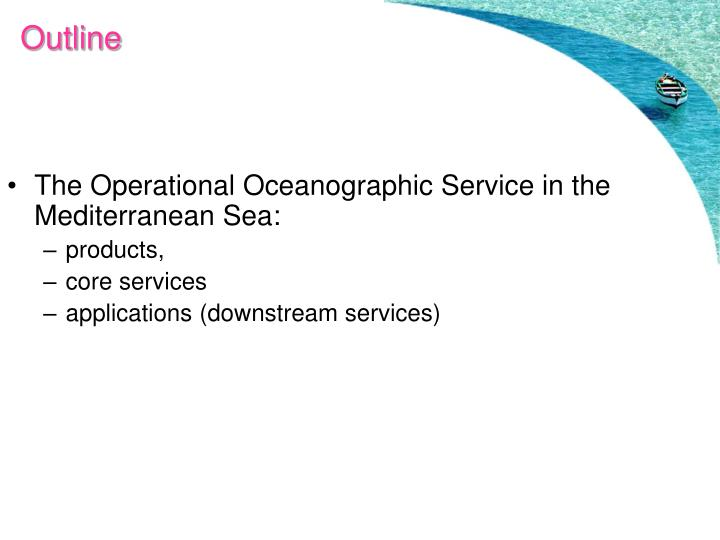 The Operational Oceanographic Service in the Mediterranean Sea