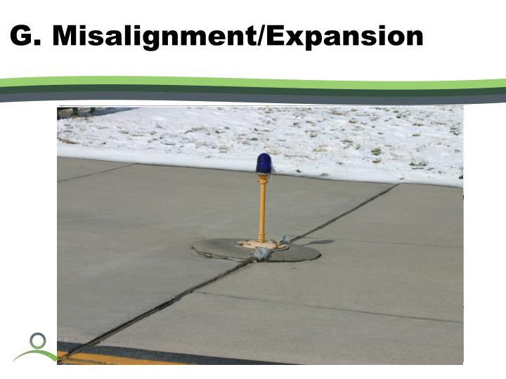 G. Misalignment/Expansion