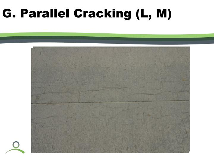 G. Parallel Cracking (L, M)