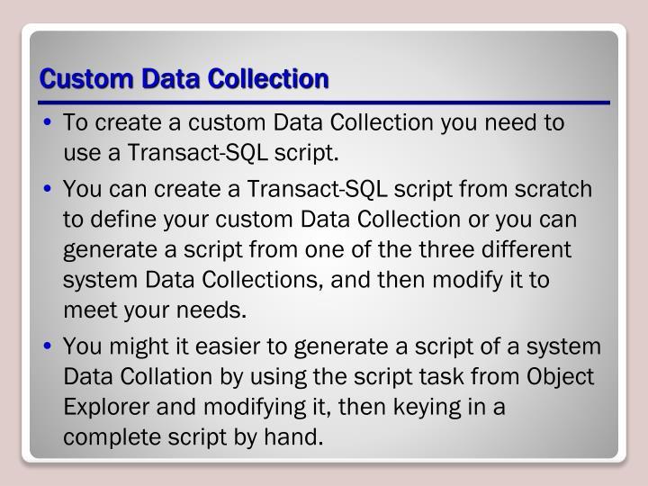 Custom Data Collection